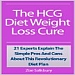 The HCG Diet Weight Loss Cure – 21 Experts Explain The Simple Pros And Cons About This Revolutionary Diet Plan